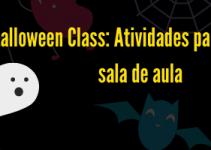 Halloween Class: Atividades para fazer em sala de aula