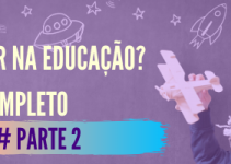Como Empreender na Educação – O Guia Completo #Parte 2